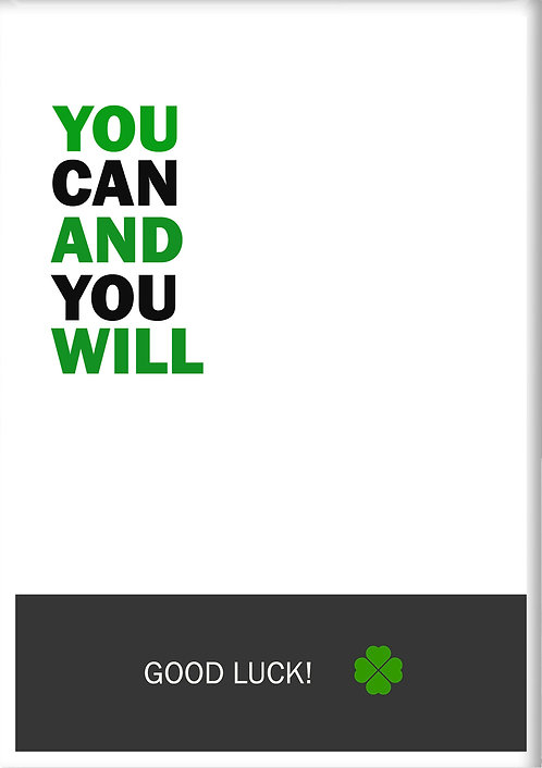 You Can & You Will Good Luck Fridge Magnet