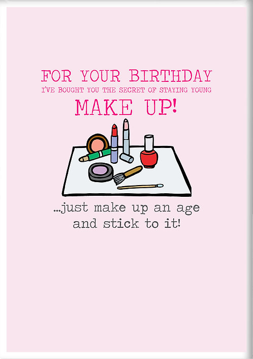 For Your Birthday I've Bought You The Secret Of Staying Young Fridge Magnet