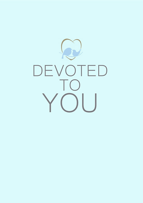 Devoted To You Greeting Card