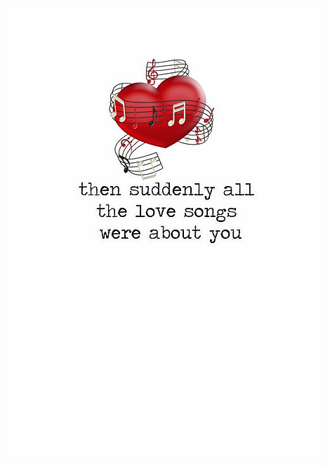 Then Suddenly All The Love Songs Were About You Greeting Card