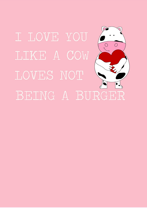 I Love You Like A Cow Loves Not Being A Burger A5 Gloss Paper Magnet
