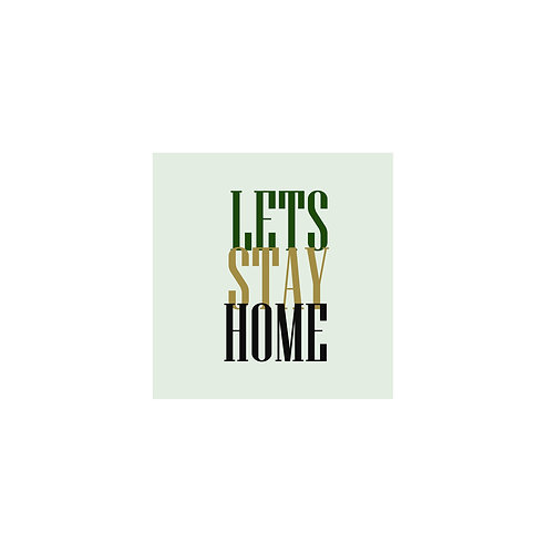 Lets Stay Home 30x30cm Art Print in White Mount