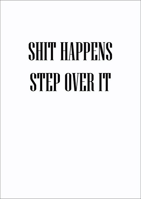 Shit Happens Step Over It Greeting Card