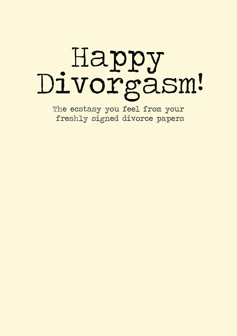 Happy Divorgasm Greeting Card