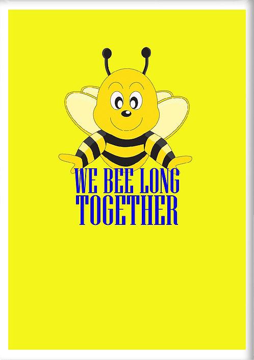 We Bee Long Together Fridge Magnet