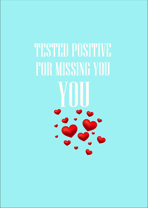 Tested Positive For Missing You Greeting Card