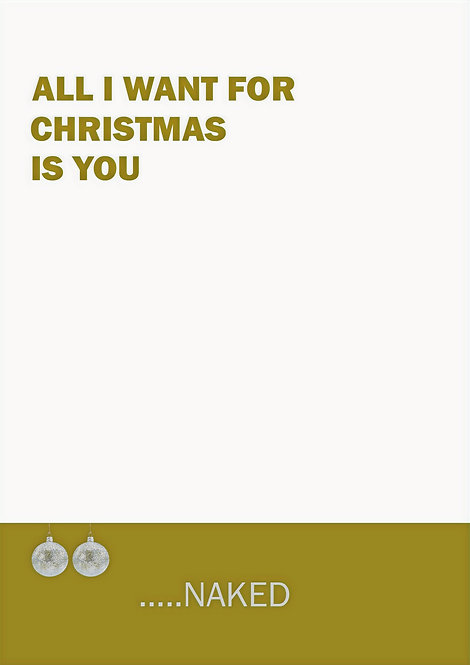 All I Want For Christmas Is You Naked Greeting Card