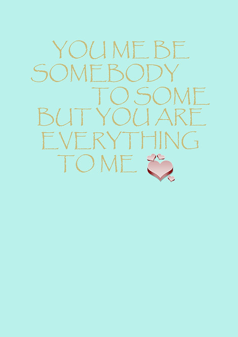 You May Be Someone To Some Greeting Card