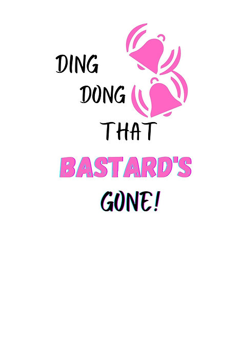 Ding Dong That Bastard's Gone Greeting Card