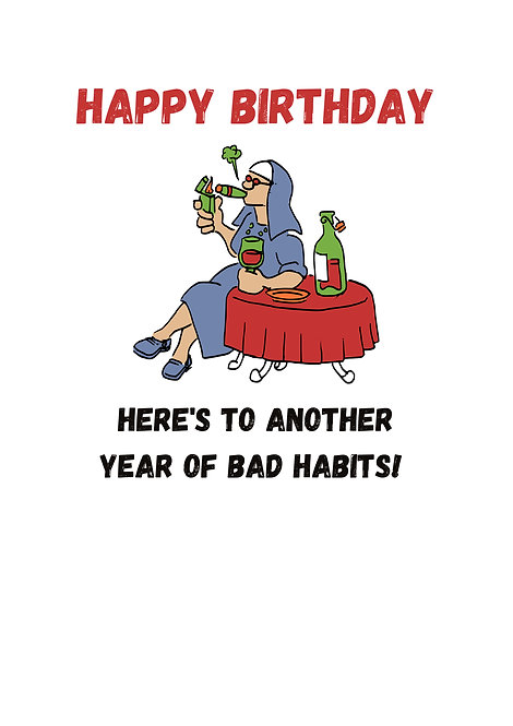 Happy Birthday Here's To Another Year Of Bad Habits! Birthday Greeting Card