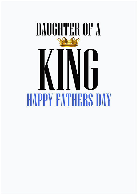 Daughter Of A King Fathers Day Greeting Card