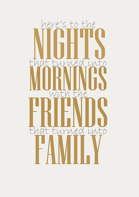 Here's To The Nights That Turned Into Mornings Greeting Card