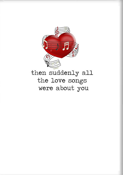 Then Suddenly All The Love Songs Were About You Fridge Magnet