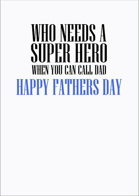 Who needs A Super Hero Fathers Day Greeting Card