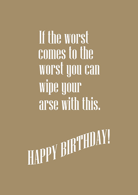If The Worst Comes To The Worst Greeting Card