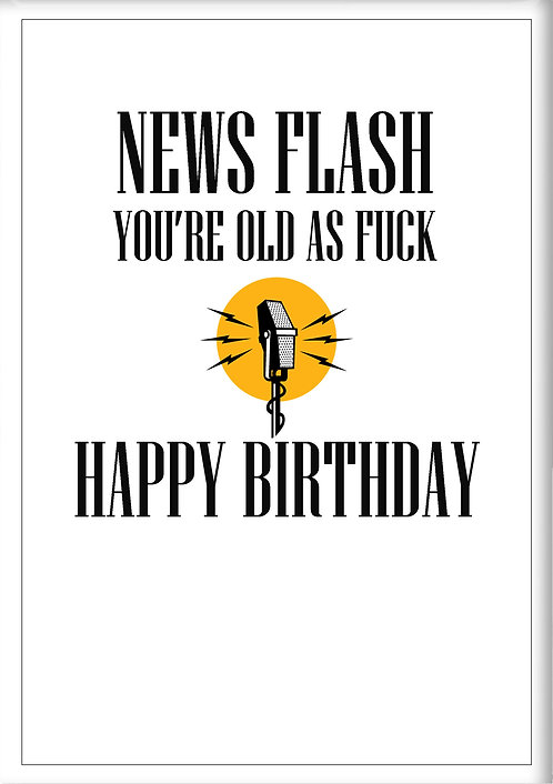 News Flash You're Old As Fuck Happy Birthday Fridge Magnet