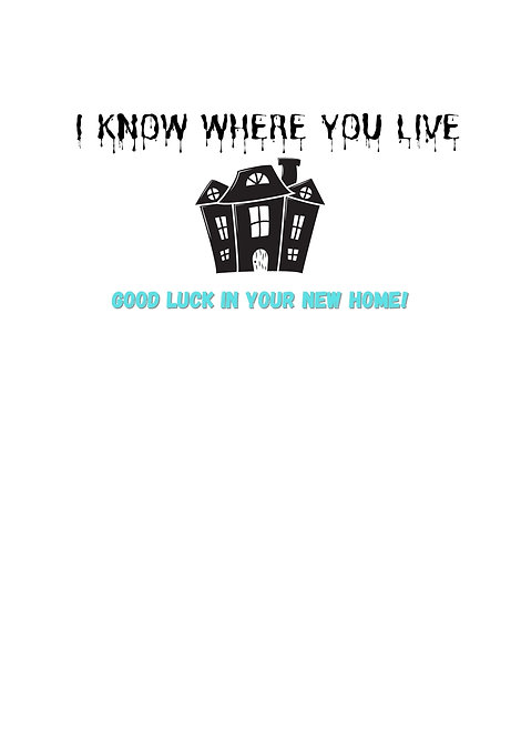 I Know Where You Live Greeting Card