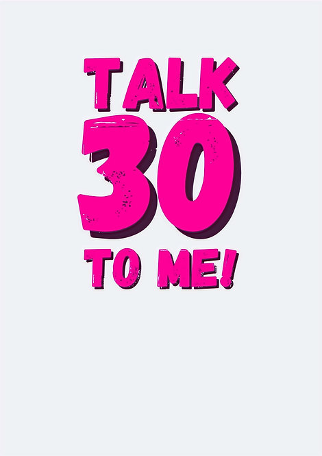 Talk 30 To Me Greeting Card