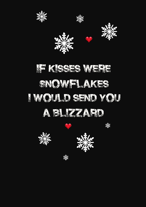 If Kisses Were Snowflakes I Would Blow You A Blizzard Greeting Card