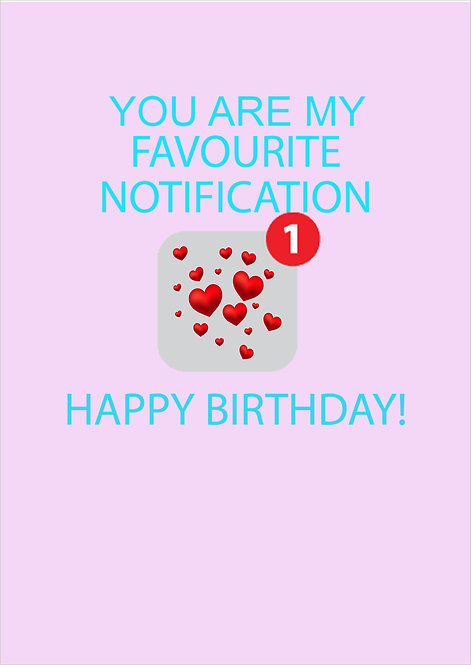 My Favourite Notification Happy Birthday Greeting Card
