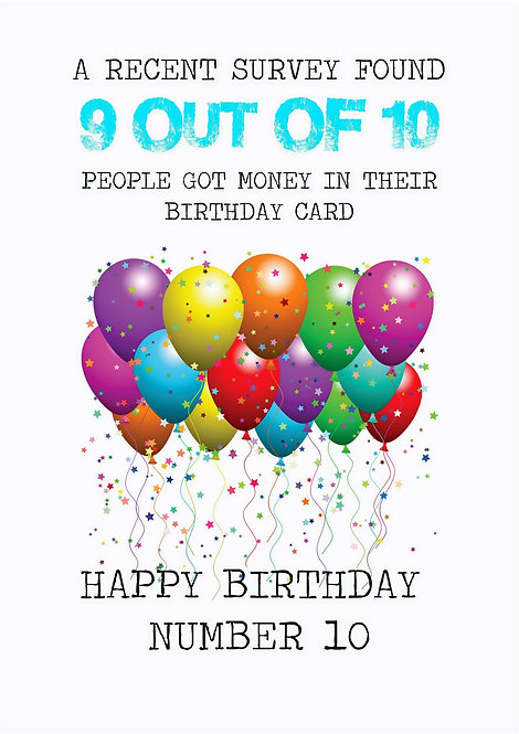 A Recent Survey Found 9 Out Of 10 People Got Money In Their Birthday Card