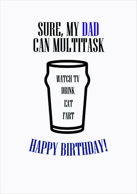 Sure My Dad Can Multitask - Birthday Greeting Card