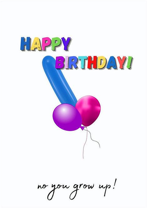 Happy Birthday! No You Grow! Greeting Card