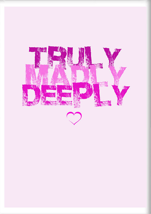 Truly Madly Deeply Fridge Magnet
