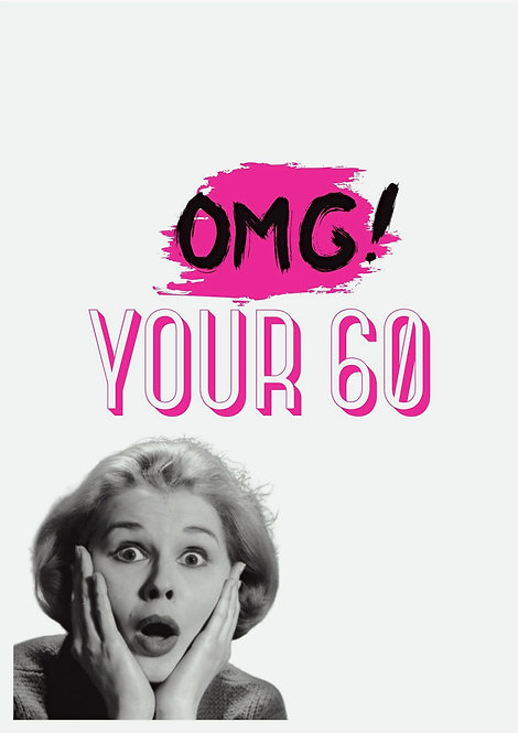 OMG Your 60 Greeting Card
