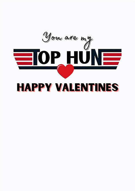 You Are My Top Hun Valentines Greeting Card