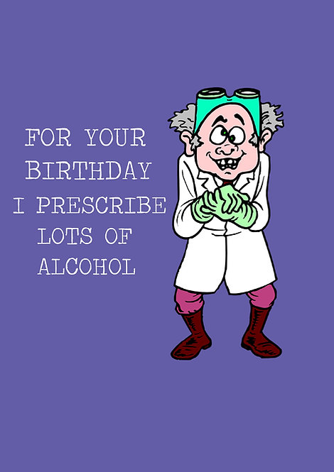 For Your Birthday I Prescribe Greeting Card