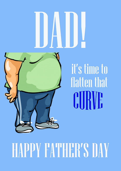 Dad It's Time To Flatten That Curve - Father's Day Greeting Card