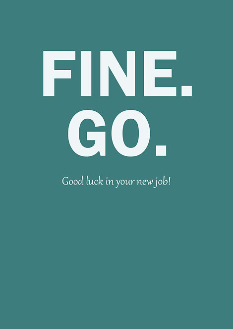 Fine Go Good In Your New Job Greeting Card