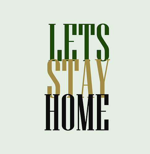 Lets Stay Home 30x30cm Art Print