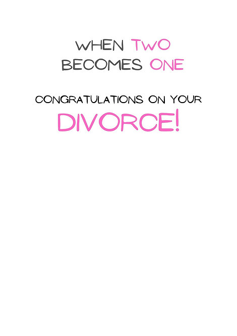 When Two Becomes One Congratulations On Your Divorce Greeting Card