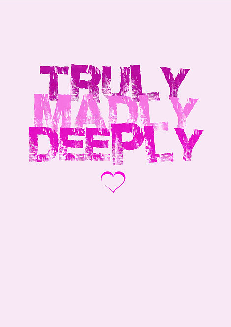 Truly Madly Deeply Greeting Card