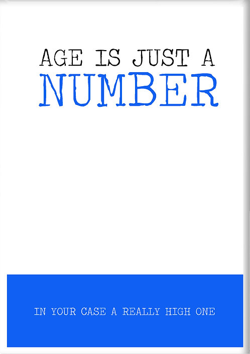 Age Is Just A Number In Your Case A Really High One Fridge Magnet