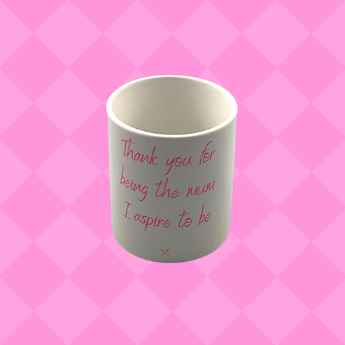 Thank You For Being The Mum I Aspire To Be Gift Mug