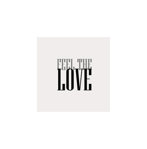 Feel The Love 30x30cm Art Print in a White Mount