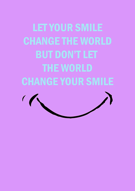 Let Your Smile Change The World Greeting Card
