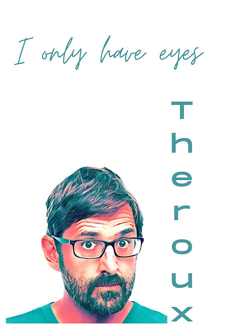 I Only Have Eyes For Theroux Greeting Card