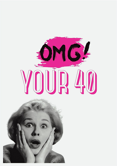 OMG Your 40 Greeting Card