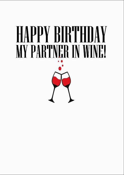 Happy Birthday My Partner In Wine Greeting Card