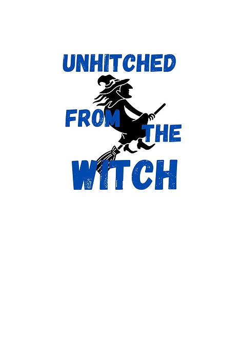 Unhitched From The Witch Greeting Card