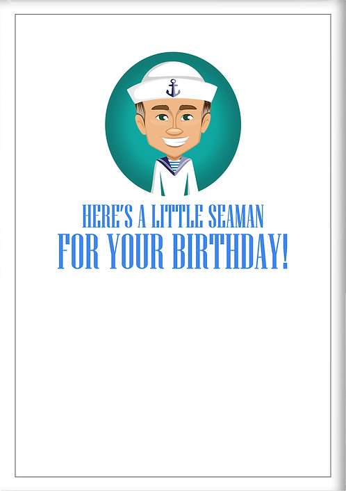 Here's A Little Seaman For Your Birthday Fridge Magnet