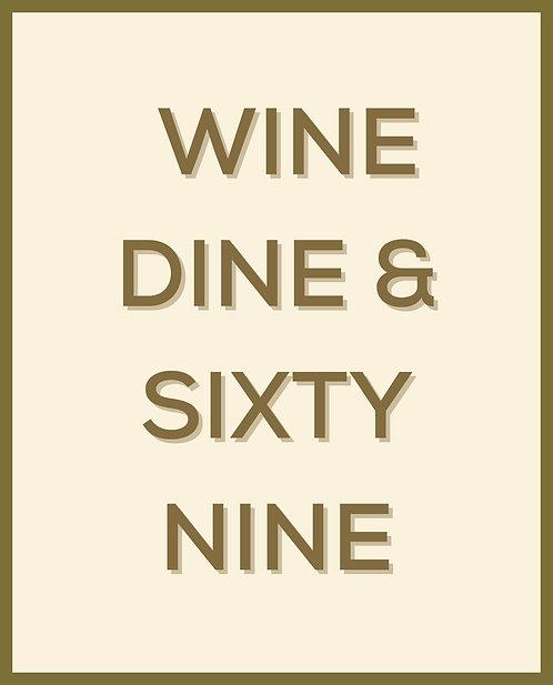 Wine Dine & Sixty Nine 24x30cm Art Print