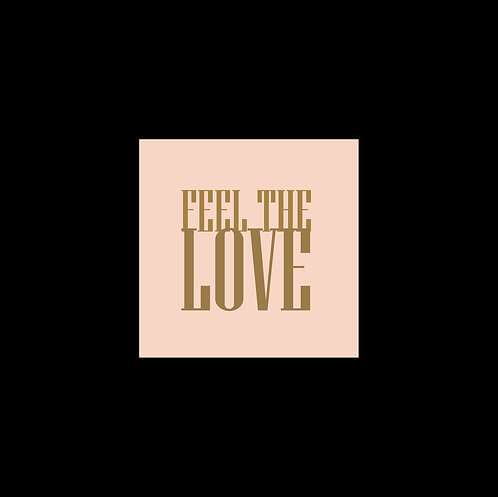 Feel The Love 30x30cm Art Print with a Black Mount
