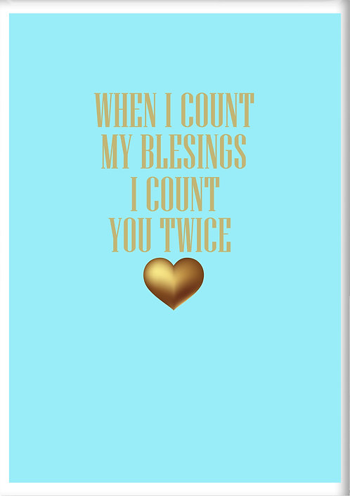 When I Count My Blessings I Count You Twice Fridge Magnet