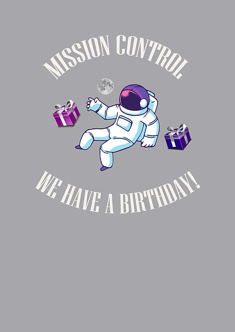 Mission Control We Have A Birthday Greeting Card