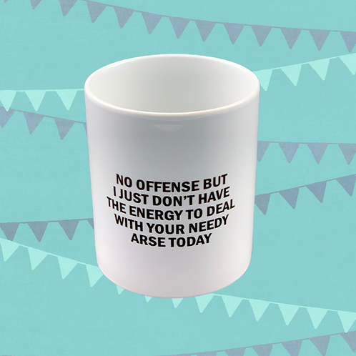 No Offense But I Just Don't have The Energy Gift Mug